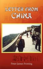 Letter From China by Peter James Froning