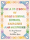 Juanita Conward: The A to Z Book of Bible Lessons, Stories, Exercises and Activities