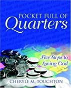 Pocket Full of Quarters: Five Steps to…