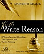 For the Write Reason: 31 Writers, Agents and…