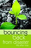 Lori Mitchell: Bouncing Back from Disaster