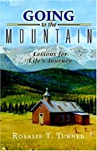 Going To the Mountain: Lessons For Life's…