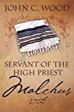 Wood, John C: Servant of the High Priest: Malchus