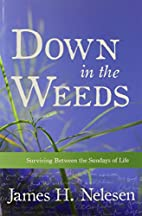 Down in the Weeds by James H. Nelesen