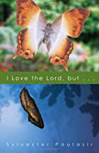 I Love the Lord, but... by Sylvester…