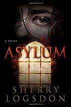 Asylum by Sherry Logsdon
