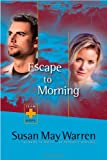 Warren, Susan May: Escape to Morning (Team Hope Series #2)