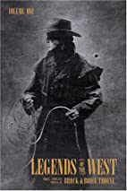 Legends of the West Volume One by Bodie…