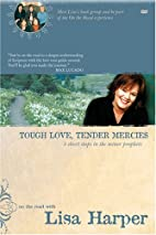 Tough Love, Tender Mercies: Three Short…