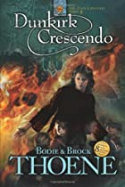 Dunkirk Crescendo by Bodie Thoene
