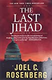 Rosenberg, Joel C.: The Last Jihad