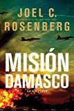 Rosenberg, Joel C.: Misión Damasco (Spanish Edition)