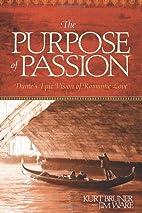 The Purpose of Passion: Dante's Epic Vision…