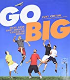 Go Big: Make Your Shot Count in the…