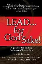 LEAD . . . For God's Sake!: A Parable…