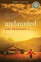 Undaunted: One Man's Real-Life Journey…