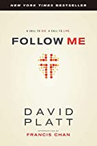 Follow Me: A Call to Die. A Call to Live. by…