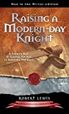 Robert Lewis: Raising A Modern-Day Knight by Robert Lewis
