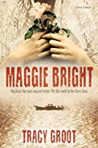 Maggie Bright: A Novel of Dunkirk by Tracy…