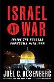 Rosenberg, Joel C.: Israel at War: Inside the Nuclear Showdown with Iran