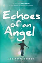 Echoes of an Angel: The Miraculous True…