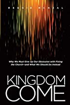 Kingdom Come: Why We Must Give Up Our…