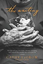 The Waiting: The True Story of a Lost Child,…