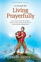 A Year of Living Prayerfully: How A Curious…