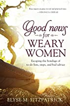 Good News for Weary Women: Escaping the…