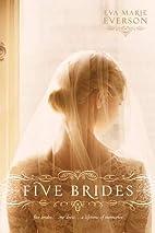 Five Brides by Eva Marie Everson