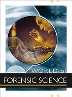 World of forensic science by K. Lee Lerner
