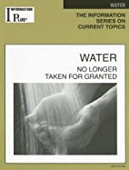 Water: No Longer Taken for Granted…