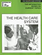 The health care system by Barbara Wexler