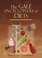 The Gale Encyclopedia of Diets: A Guide to…