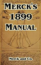 Merck's 1899 Manual of the Materia Medica…