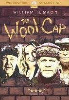 The Wool Cap by Steven Schachter (director)