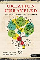 Creation Unraveled: The Gospel According to…