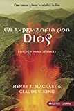 Henry T. Blackaby: Mi Experiencia con Dios Edicion Para Jovenes (Experiencing God Bible Study for Youth, Member Book) (Spanish Edition)