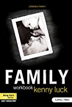 Family Workbook by Kenny Luck