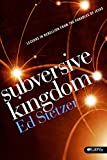 Ed Stetzer: Subversive Kingdom: Lessons in Rebellion from the Parables of Jesus (DVD Leader Kit)