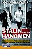 Donald Rayfield: Stalin and His Hangmen {Unabridged Audio}