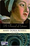 Mary Doria Russell: A Thread of Grace {Unabridged Audio}
