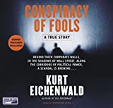 Kurt Eichenwald: Conspiracy of Fools: A True Story {Unabridged Audio}