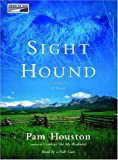 Pam Houston: Sight Hound {Unabridged Audio}