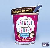 Greg Behrendt: It's called a breakup because it's broken