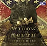 Robert Hicks: The Widow of the South