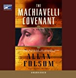 Allan Folsom: The Machiavelli Covenant (Unabridged on 15 CDs)