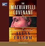Allan Folsom: The Machiavelli Covenant (Unabridged on 15 CDs)