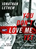 Jonathan Lethem: You Don't Love Me