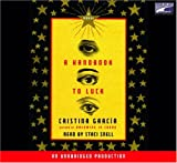 Garcia, Cristina: Handbook to Luck, a (Lib)(CD)